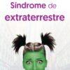 El síndrome del Extraterrestre
